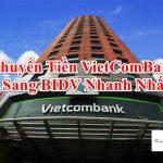 Chuyển tiền từ Ngân hàng Vietcombank sang BIDV mất bao lâu