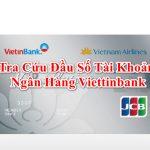 Các đầu số tài khoản của ngân hàng Vietinbank hiện nay là số nào?