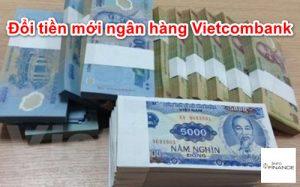 Cách đổi tiền mới (dịp tết 2021) tại ngân hàng Vietcombank