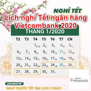 Lịch Nghỉ Tết Ngân Hàng Vietcombank – Tết Nguyên Đán 2020