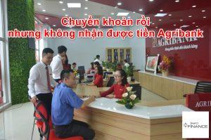 Chuyển khoản rồi mà không nhận được tiền Agribank. Tại sao?