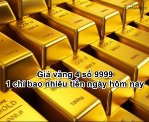 Giá vàng 4 số 9999 1 chỉ bao nhiêu tiền ngày hôm nay 2020?