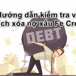 Hướng dẫn kiểm tra và Cách xóa nợ xấu Fe Credit 2021