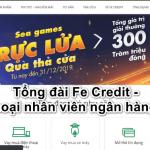Tổng đài Fe Credit – số điện thoại nhân viên ngân hàng fe credit 2021