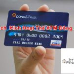Hướng dẫn Cách kích hoạt thẻ ATM Đông Á cho lần đầu sử dụng
