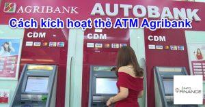 Hướng dẫn Cách kích hoạt thẻ ATM Agribank trước khi đổi mã pin