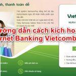 Hướng dẫn cách kích hoạt internet banking Vietcombank trên điện thoại