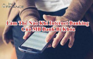 Tài khoản internet banking MB Bank bị khóa: Nguyên nhân, Xử lý
