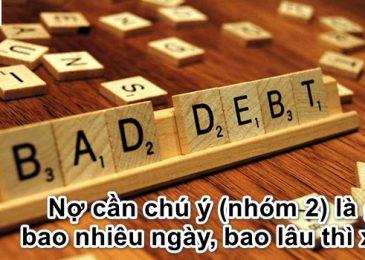 Nợ cần chú ý (nhóm 2) là gì, bao nhiêu ngày, bao lâu mới xóa?
