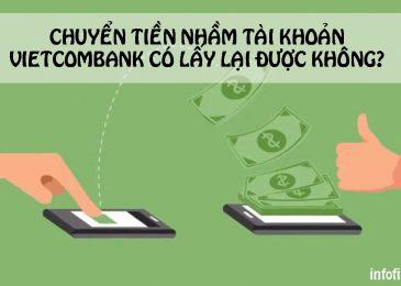 Chuyển tiền nhầm tài khoản Vietcombank có lấy lại được không?