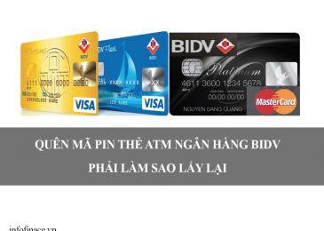 Quên mã Pin thẻ ATM ngân hàng BIDV. Cách lấy lại mật khẩu, mã pin