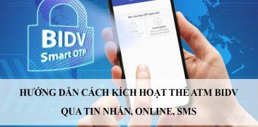 Cách kích hoạt thẻ ATM BIDV bằng tin nhắn sms. Mã kích hoạt lấy ở đâu?