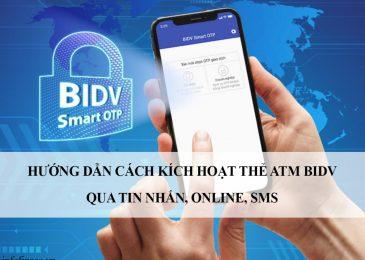 Hướng dẫn Cách kích hoạt thẻ ATM BIDV qua tin nhắn, online, sms