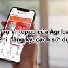 Dịch vụ Vntopup của Agribank là gì? Phí đăng ký, cách sử dụng?