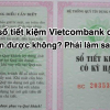 Mất sổ tiết kiệm Vietcombank có rút tiền được không? Phải làm sao?