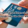 Thẻ ATM ngân hàng hết hạn có rút được tiền/chuyển tiền vào được không?