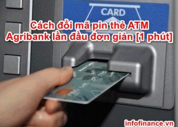 Cách đổi mã pin thẻ ATM Agribank lần đầu đơn giản [1 phút]