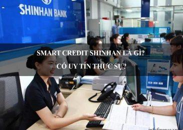 [Bản chất] Smart Credit Shinhan Là Gì? Có uy tín thực sự?