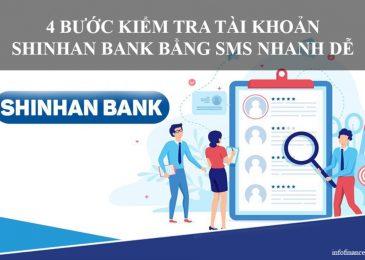 4 Bước kiểm tra tài khoản Shinhan Bank bằng SMS nhanh dễ