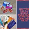 Nạp tiền vào tài khoản ngân hàng bằng thẻ điện thoại có được không?