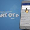 Smart OTP là gì? Cách đăng ký nhận smart otp của các ngân hàng?
