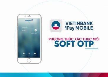 Soft Otp Vietinbank là gì? Đăng ký, cài đặt, cước phí và cách sử dụng