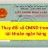 Thay đổi số CMND, CCCD trong tài khoản ngân hàng, thẻ atm bằng cách nào?