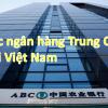 Danh sách các ngân hàng Trung Quốc tại Việt Nam uy tín lớn nhất 2021