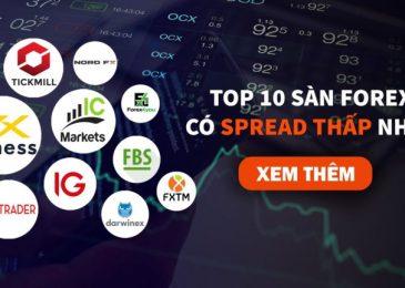 Top 10+ sàn giao dịch Forex có phí Spread thấp nhất hiện nay 2021?
