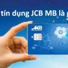 Thẻ tín dụng Jcb Mb là gì? Có ưu đãi gì? Có rút tiền được không?