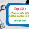 Top 10+ công ty môi giới chứng khoán tốt, uy tín nhất Việt nam 2021